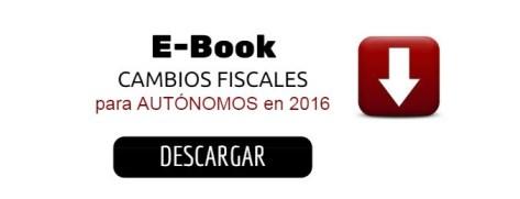 descarga ebook cambios fiscales para autónomos en 2016