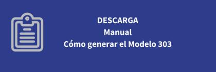 ¿Cómo generar el Modelo 303?